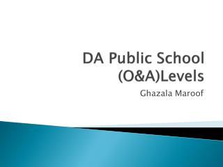DA Public School (O&A)Levels