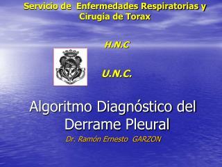 Servicio de  Enfermedades Respiratorias y  Cirug a de Torax     H.N.C       U.N.C.
