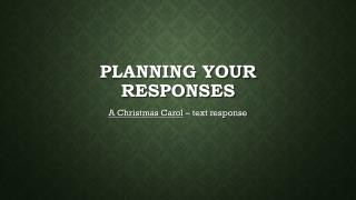 Planning your responses