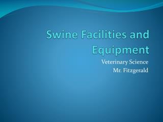 Swine Facilities and Equipment