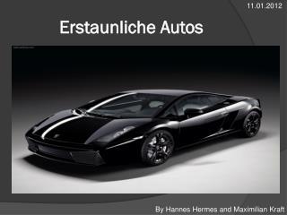 Erstaunliche Autos