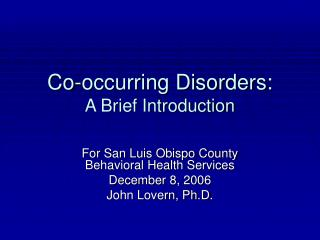 Co-occurring Disorders: A Brief Introduction