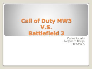 Call  of  Duty  MW3  V.S.  Battlefield  3
