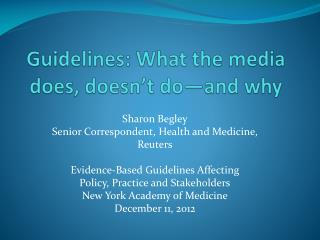Guidelines: What the media does, doesn't do—and why