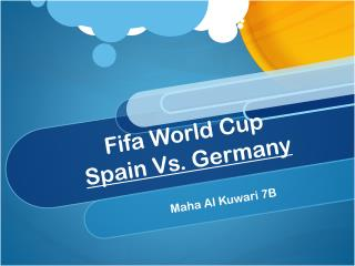 Fifa World Cup  Spain Vs. Germany