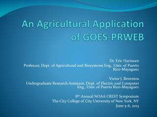 An Agricultural Application of GOES-PRWEB