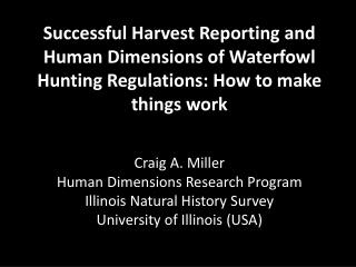 Craig A. Miller Human Dimensions Research Program Illinois Natural History Survey