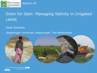 Drain for Gain: Managing Salinity  in  Irrigated Lands