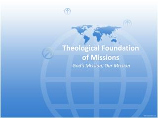 Theological Foundation of Missions