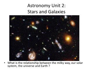 Astronomy Unit 2: Stars and Galaxies