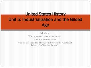 United States History Unit 5: Industrialization and the Gilded Age