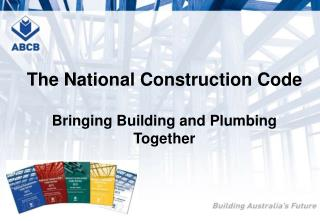 The National Construction Code  Bringing Building and Plumbing Together