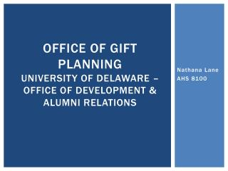 Office of gift planning university of  delaware  – office of development & alumni relations