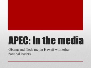 APEC: In the media