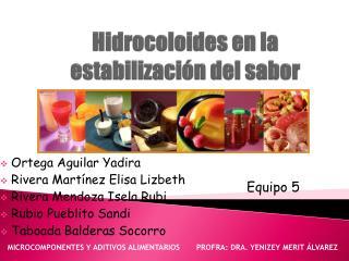 Hidrocoloides en la estabilizaci�n del sabor