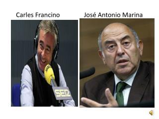 Carles  Francino                José Antonio Marina