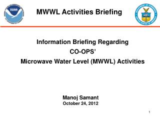Information Briefing Regarding  CO-OPS'  Microwave  Water Level (MWWL ) Activities