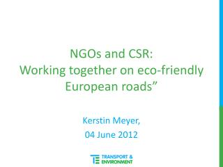 NGOs  and CSR: Working  together  on eco-friendly European roads""