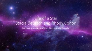Life of a Star Stacia Deutsch and Rhody Cohon
