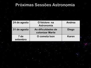 Próximas Sessões Astronomia