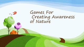 Games For Creating Awareness  of  Nature
