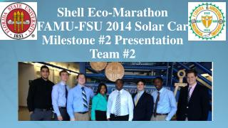 Shell Eco-Marathon  FAMU-FSU 2014 Solar Car Milestone  #2  Presentation Team #2