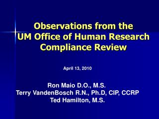 Observations from the  UM Office of Human Research  Compliance Review