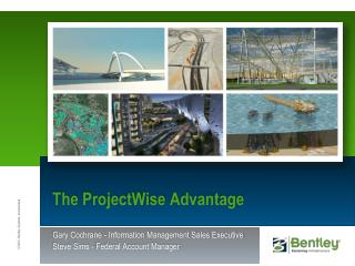 The  ProjectWise  Advantage