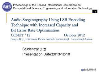 Student: 陳奕君 Presentation Date:2013/12/10