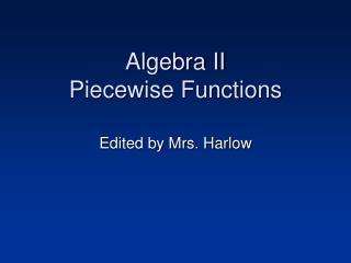 Algebra II Piecewise Functions