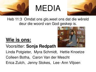 MEDIA Heb 11:3  Omdat ons glo,weet ons dat die wêreld deur die woord van God geskep is.