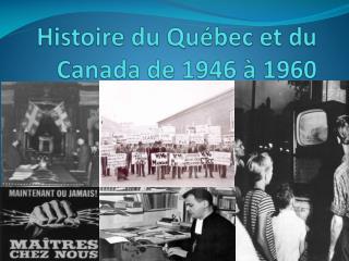Histoire du Québec et du Canada de 1946 à 1960