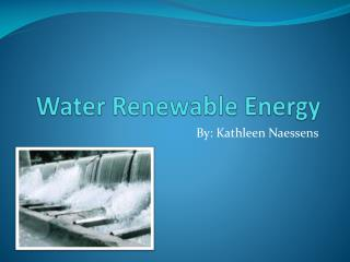 Water Renewable Energy