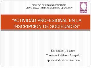 """""""ACTIVIDAD PROFESIONAL EN LA INSCRIPCION DE SOCIEDADES"""""""