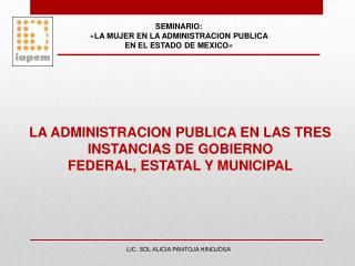 SEMINARIO: «LA MUJER EN LA ADMINISTRACION PUBLICA   EN EL ESTADO DE MEXICO»