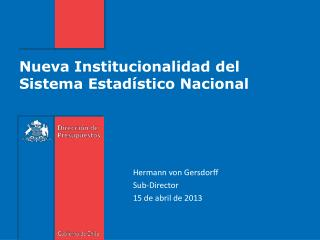 Nueva Institucionalidad del Sistema Estadístico Nacional
