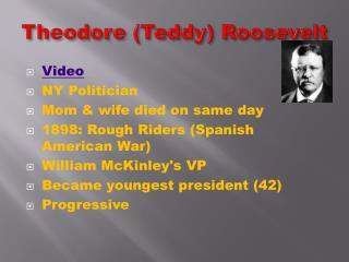 Theodore (Teddy) Roosevelt