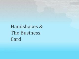 Handshakes & The Business Card