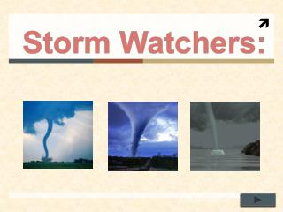 Storm Watchers: