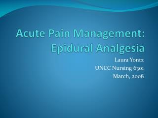 Acute Pain Management: Epidural Analgesia