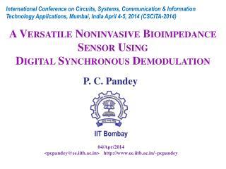 IIT  Bombay 04/Apr/2014 < pcpandey@ee.iitb.ac.in >    http://www.ee.iitb.ac.in/~pcpandey