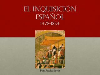 El Inquisición Español  1478-1834