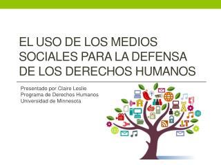 El Uso  de LOS  Medios Sociales para la Defensa de los Derechos Humanos