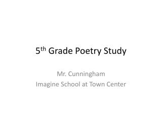 5 th  Grade Poetry Study
