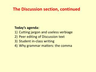 Today's agenda:  Cutting  jargon and useless verbiage   Peer editing of Discussion text