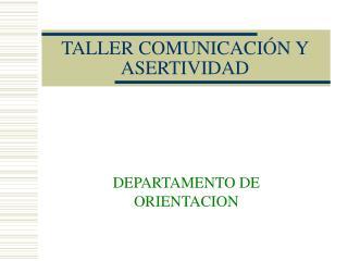 TALLER COMUNICACI N Y ASERTIVIDAD