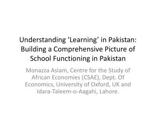 Understanding  Learning  in Pakistan: Building a Comprehensive Picture of School Functioning in Pakistan