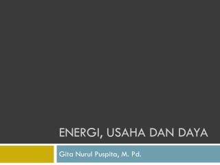 ENERGI, USAHA DAN DAYA