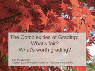 The Complexities of Grading:  What's fair? What's worth grading?