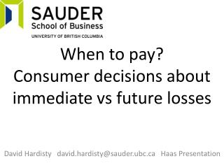When  to pay?  Consumer  decisions about immediate  vs  future  losses